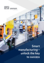 Smart Factory: smart manufacturing - unlock the key to success